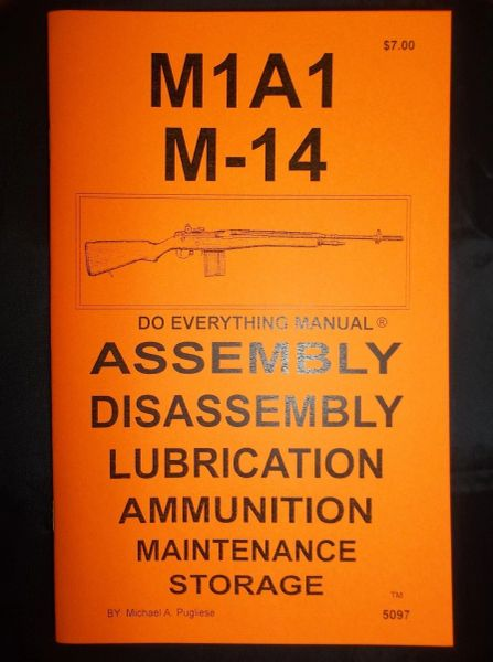 M1A1 M14 RIFLE DO EVERYTHING MANUAL