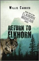 Return To Elkhorn Mountain By WIllis Carrico