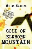 Gold On Elkhorn Mountain By Willis Carrico