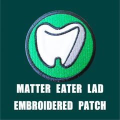 MATTER EATER LAD Embroidered Patch