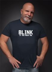 Blink...if you want me