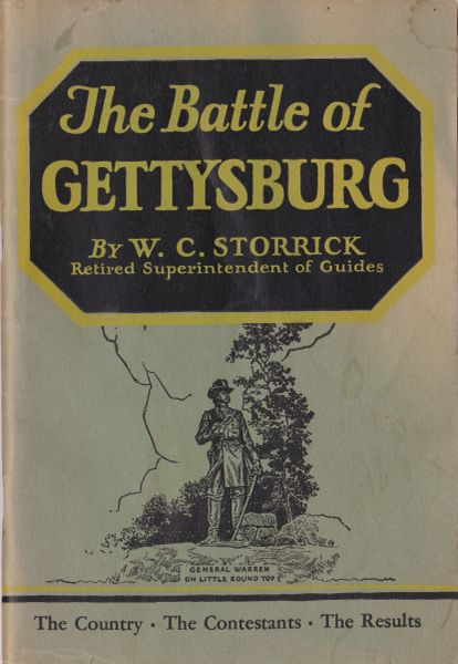 Gettysburg Souvenir The Battle of Gettysburg By W. C. Storrick
