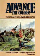 Advance the Colors! Pennsylvania Civil War Battle Flags