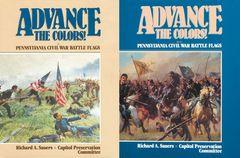 Advance the Colors! Pennsylvania Civil War Battle Flags Volume 1 & 2
