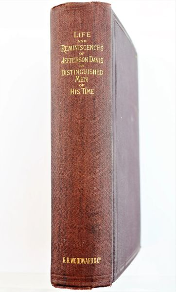Life and Reminiscences of Jefferson Davis By Distinguished Men of His Time