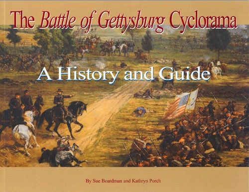 The Battle of Gettysburg Cyclorama - A History and Guide