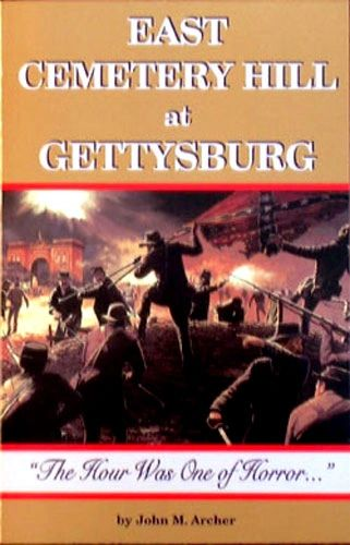 """East Cemetery Hill at Gettysburg: """"The Hour Was One of Horror"""""""