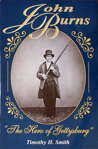 John Burns: The Hero of Gettysburg