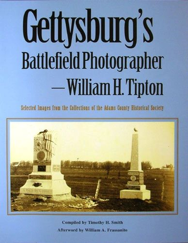 Gettysburg's Battlefield Photographer William H. Tipton