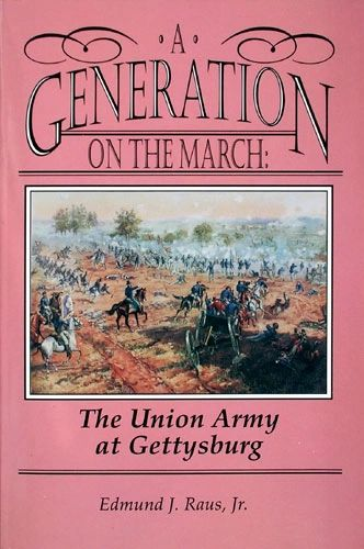 A Generation on the March The Union Army at Gettysburg