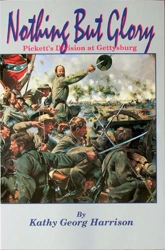 Nothing But Glory: Pickett's Division at Gettysburg