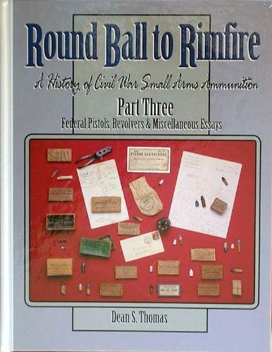 Round Ball to Rimfire -- Part Three Federal Pistols, Revolvers & Misc. Essays
