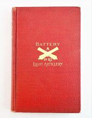 """Battery """"A"""" 1st Rhode Island Light Artillery 1861-1865"""