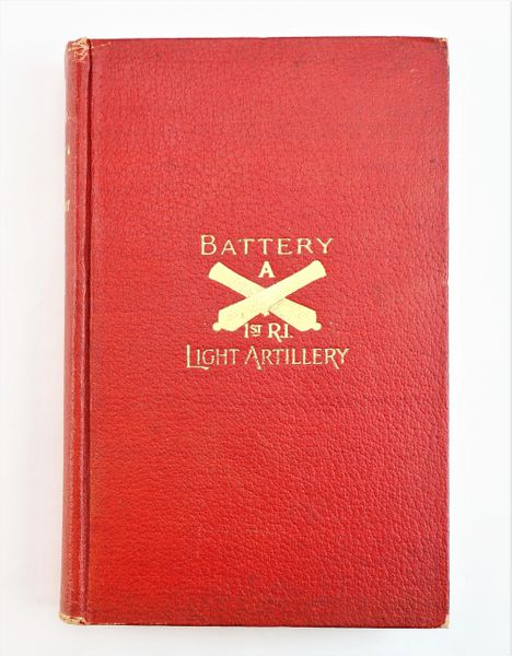 "Battery ""A"" 1st Rhode Island Light Artillery 1861-1865"