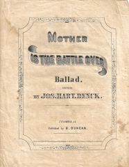 "Confederate Sheet Music, ""Mother - Is the Battle Over"""