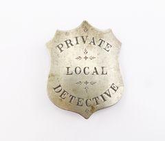 "Police Badge ""Private Local Detective"" Ca. 1860-1880"