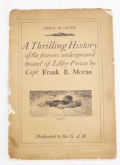 """""""A Thrilling History"""" Account of the Escape at Libby Prison by Captain Frank E. Moran"""