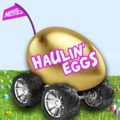 05 Haulin' Eggs