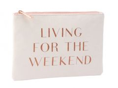 Living for the weekend Zip Bag