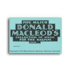 """D. MacLeod """"Collection of Music for the Bagpipe Book 1"""""""