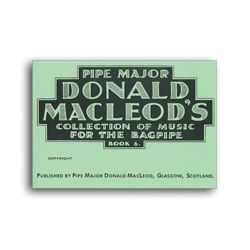 """D. MacLeod """"Collection of Music for the Bagpipe Book 6"""""""