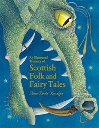 An Illustrated Treasury of Scottish Folk and Fairy Tales By Theresa Breslin Kate Leiper