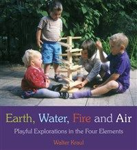 Earth, Water, Fire, and Air Playful Explorations in the Four Elements by Kraul, Walter Maclean, Donald