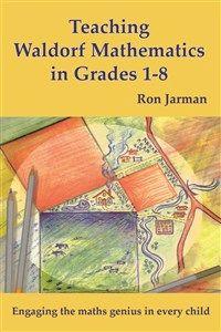 Waldorf Mathematics for Grades 1–8 By Ron Jarman & Chris Clarke