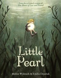 Little Pearl By Martin Widmark Emilia Dziubak