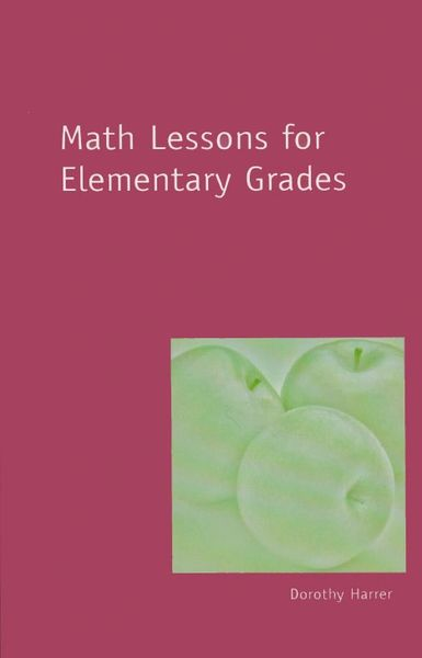 Math Lessons for the Elementary Grades by Dorothy Harrer
