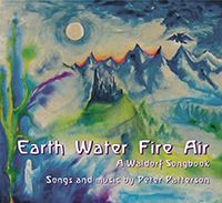 Earth Water Fire Air A Waldorf Songbook by Peter Pattersen