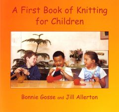 A First Book of Knitting for Children by Bonnie Gosse and Jill Allerton