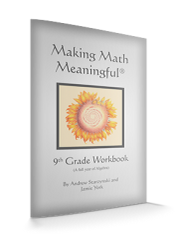 Making Math Meaningful: A 9th Grade Waldorf Math Workbook (A Full Year of Algebra) by Andrew Starzynski and Jamie York