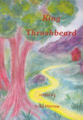 King Thrushbeard by Kelly Morrow