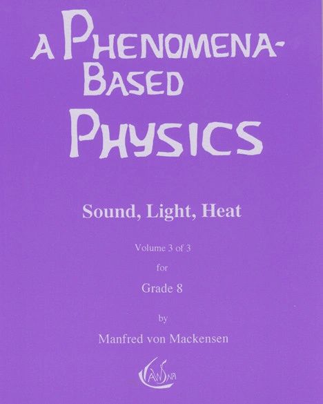 A Phenomena-Based Physics: Volume 3 Manfred von Mackensen