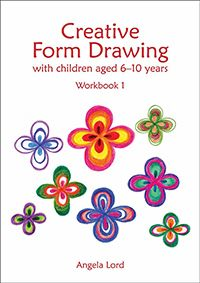 Creative Form Drawing with Children Aged 6-10 years Workbook 1 Angela Lord , softcover