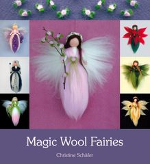 Magic Wool Fairies by Christine Schäfer