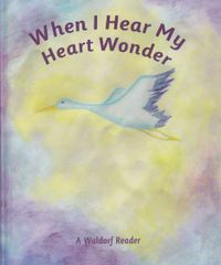 When I Hear My Heart Wonder by Arthur M. Pittis