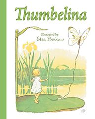 Thumbelina by Hans Christian Andersen Illustrated by Elsa Beskow