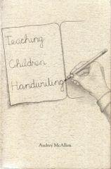Teaching Children Handwriting, by Audrey McAllen