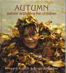 Autumn Nature Activities for Children, by Irmgard Kutsch and Brigitte Walden