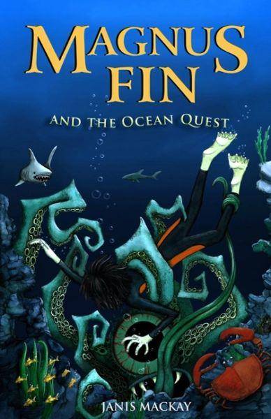 Magnus Fin and the Ocean Quest by Janis Mackay