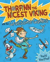 Thorfinn and the Gruesome Games Thorfinn the Nicest Viking Book 2