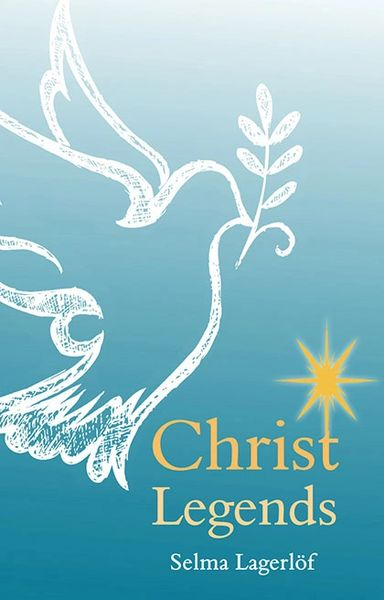 Christ Legends by Selma Lagerlöf