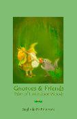 Gnomes & Friends; Tales of Limindoor Woods - Book 2 by Sieglinde De Francesca