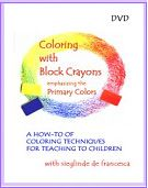 Coloring with Block Crayons- 3 DVD set by Sieglinde De Francesca