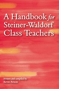 A Handbook for Steiner-Waldorf Class Teachers by Kevin Avison