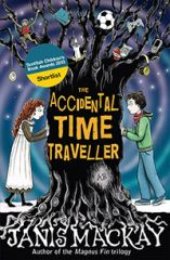 The Accidental Time Traveller by Janis Mackay