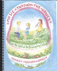 Music through the Grades In the Light of the Developing Child (2nd Edition)