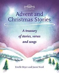 Advent and Christmas Stories A Treasury of Stories, Verses, and Songs by Estelle Bryer and Janni Nicol